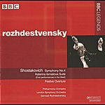 Gennady Rozhdestvensky Rozhdestvensky - Shostakovich: Symphony No. 4 - Katerina Ismailova Suite - Festive Overture