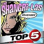The Shangri-Las Top 5 - The Shangri-Las