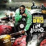 Young Dro I Am Legend