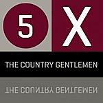 The Country Gentlemen 5 X The Country Gentlemen