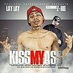 Lay Lay Kiss My Ass