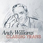Andy Williams Classic Years