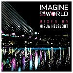 Misja Helsloot Imagine The World, Vol 01