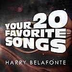 Harry Belafonte Harry Belafonte - Your 20 Favorite Songs