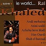 Khalèd Le World… Rai