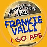 Frankie Valli I Go Ape