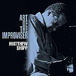 Matthew Shipp Art Of The Improviser