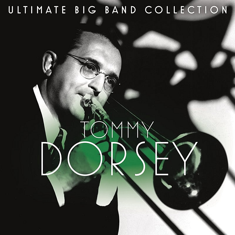 Cover Art: Ultimate Big Band Collection: Tommy Dorsey
