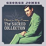 George Jones Stars In My Crown The Sacred Collection