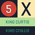 King Curtis 5 X King Curtis EP