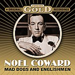 Noël Coward Forever Gold - Mad Dogs And Englishmen (Remastered)