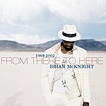 Brian McKnight 1989-2002 From There To Here