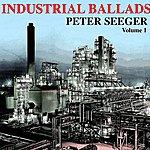 Pete Seeger Industrial Ballads Volume 1