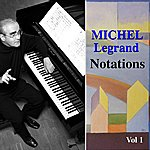 Michel Legrand Notations Vol 1