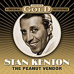 Stan Kenton & His Orchestra Forever Gold - The Peanut Vendor (Remastered)