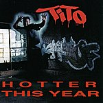 Tito Hotter This Year