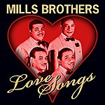 The Mills Brothers Love Songs (Remastered)
