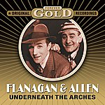 Flanagan & Allen Forever Gold - Underneath The Arches (Remastered)