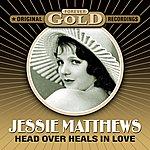 Jessie Matthews Forever Gold - Head Over Heals In Love (Remastered)