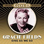 Gracie Fields Forever Gold - Sing As We Go (Remastered)