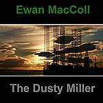 Ewan MacColl The Dusty Miller