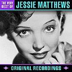 Jessie Matthews The Very Best Of (Remastered)