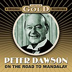 Peter Dawson Forever Gold - On The Road To Mandalay (Remastered)