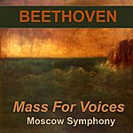 Moscow Symphony Orchestra Beethoven: Mass For Voices