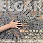 Edward Elgar Elgar: The Wand Of Youth, Nursery Suite & Beau Brummel