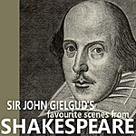 William Shakespeare Sir John Gielgud's Favorite Scenes From Shakespeare