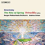 Andrew Litton Stravinsky: The Rite Of Spring - Petrushka