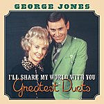 George Jones I'll Share My World With You