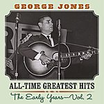 George Jones All Time Greatest Hits: The Early Years Vol. 1