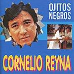 Cornelio Reyna Ojitos Negros