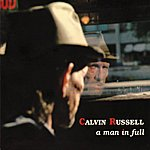 Calvin Russell A Man In Full (The Best Of Calvin Russell)