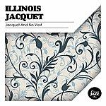 Illinois Jacquet Jacquet And No Vest