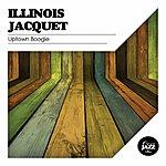 Illinois Jacquet Uptown Boogie