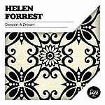 Helen Forrest Deep In A Dream