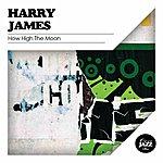 Harry James How High The Moon