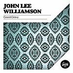 John Lee Williamson Good Gravy