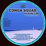 Conga Squad Too Blind To See
