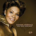 Dionne Warwick Only Trust Your Heart - Ep