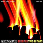 Johnny Mathis Open Fire Two Guitars