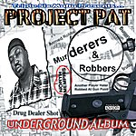 Project Pat Murderers & Robbers