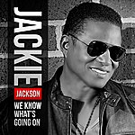 Jackie Jackson We Know What's Going On (Radio Edit) - Single