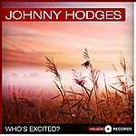 Johnny Hodges Who's Excited?