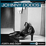 Johnny Dodds Forty And Tight