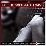 Peetie Wheatstraw More Good Whiskey Blues