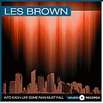 Les Brown Into Each Life Some Rain Must Fall