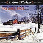 Ames Brothers There'll Always Be A Christmas
